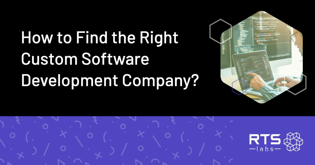 How to Find the Right Custom Software Development Company